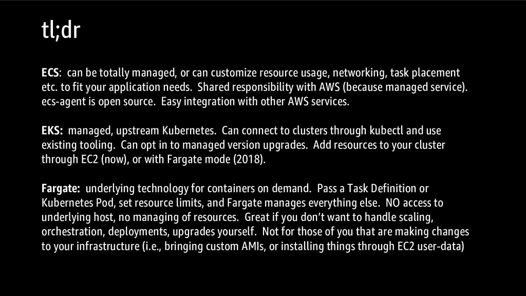ECS: can be totally managed, or can customize r...