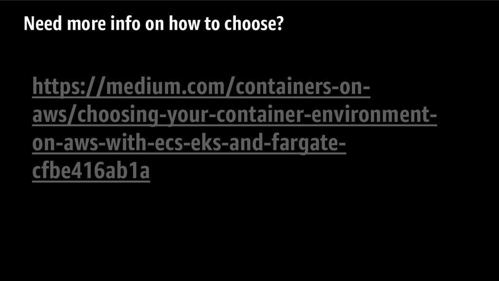 https://medium.com/containers-on- aws/choosing-...