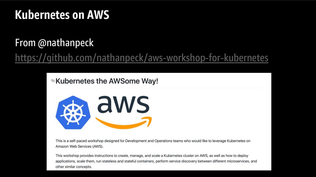 Kubernetes on AWS From @nathanpeck https://gith...