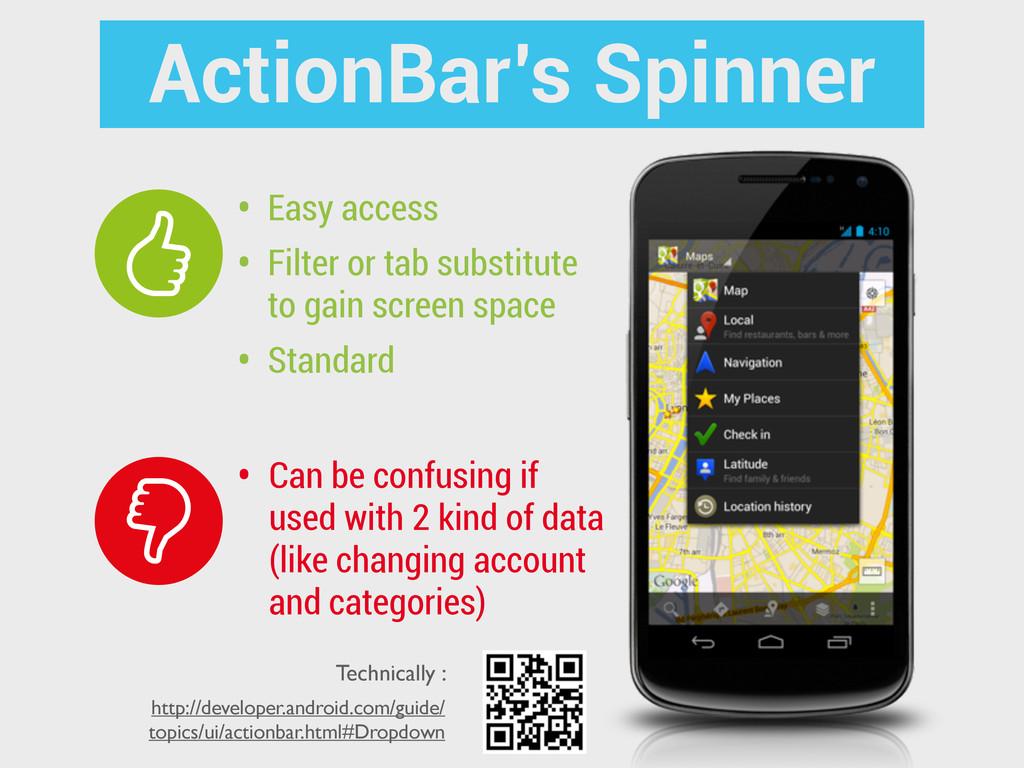ActionBar's Spinner • Easy access • Filter or t...