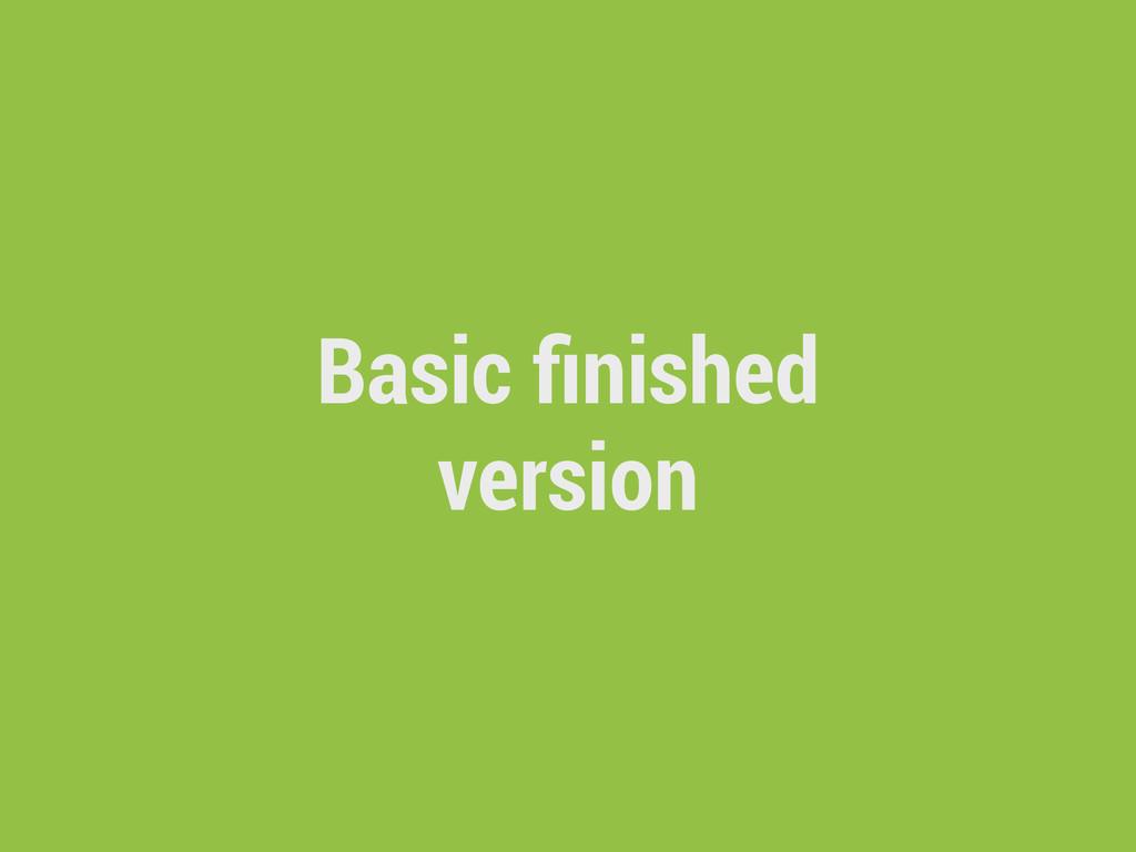 Basic finished version