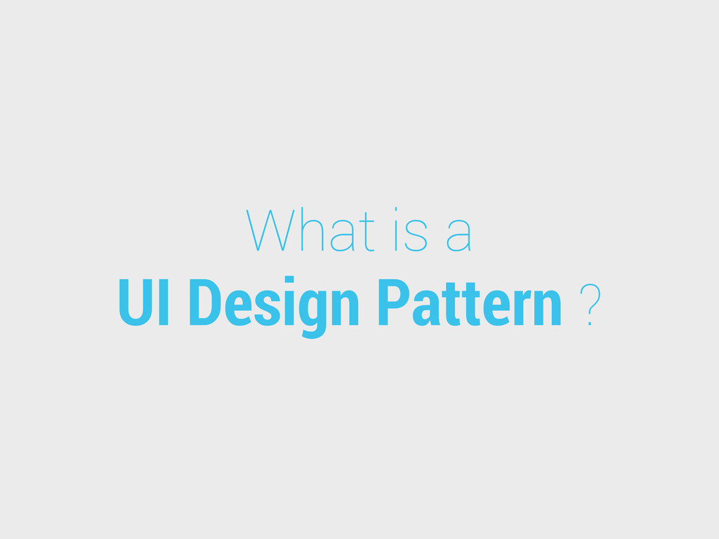 What is a UI Design Pattern ?