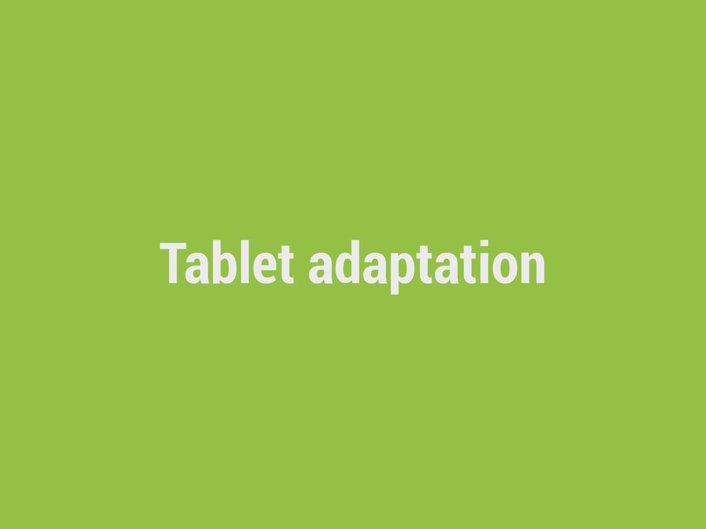 Tablet adaptation