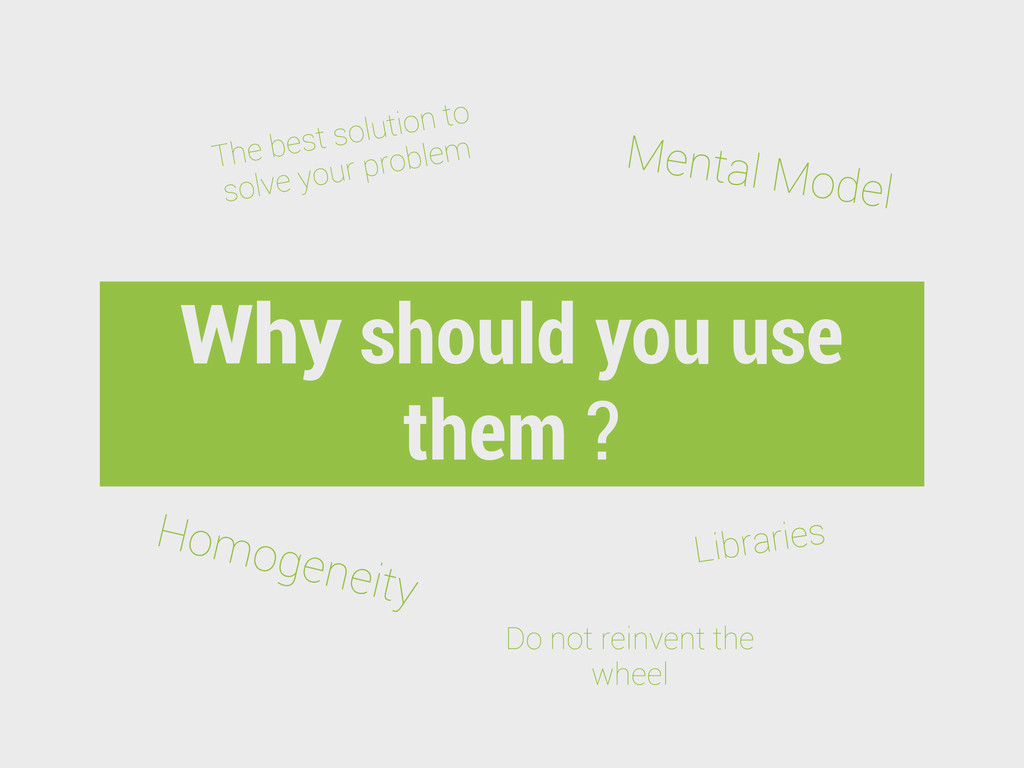 Why should you use them ? The best solution to ...