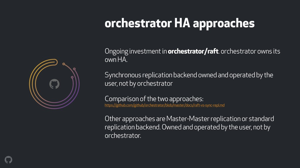 Ongoing investment in orchestrator/raft. orches...