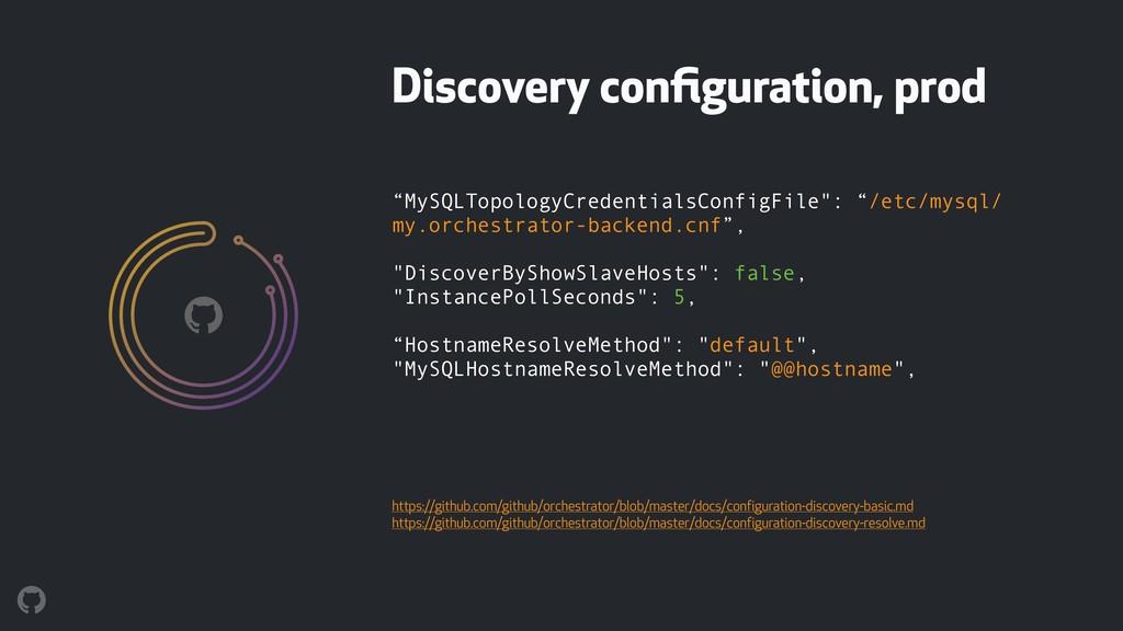"""MySQLTopologyCredentialsConfigFile"": ""/etc/mys..."