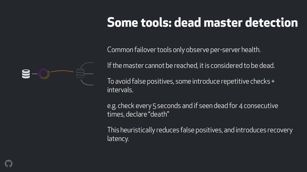 Some tools: dead master detection Common failov...
