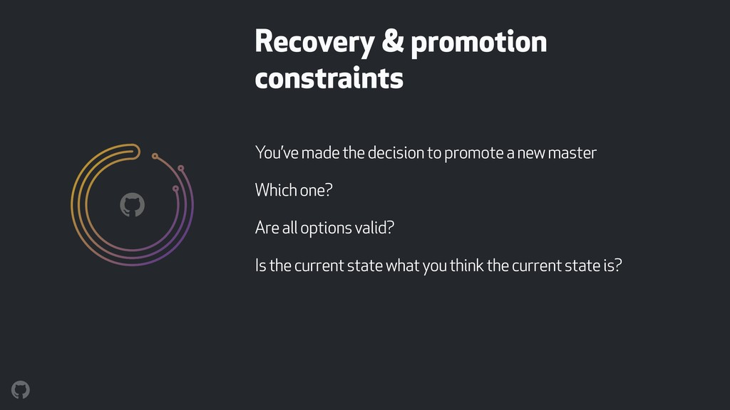 Recovery & promotion constraints You've made th...