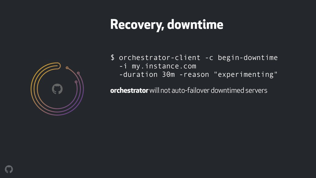 $ orchestrator-client -c begin-downtime 
