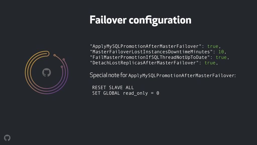 """""""ApplyMySQLPromotionAfterMasterFailover"""": true,..."""