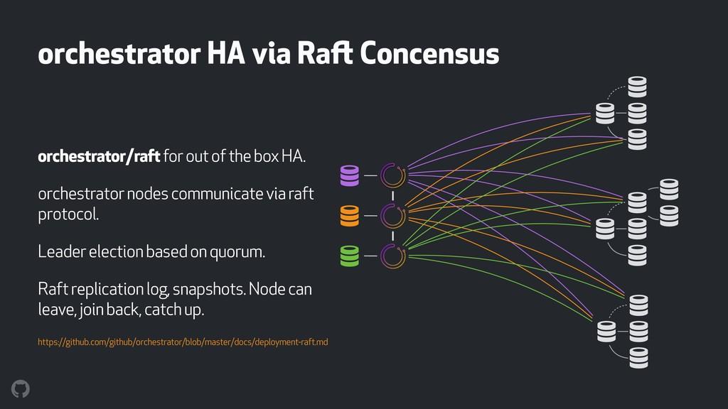 orchestrator HA via Raft Concensus orchestrator...