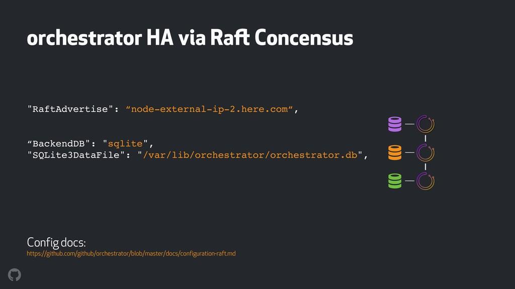 """orchestrator HA via Raft Concensus """"RaftAdverti..."""