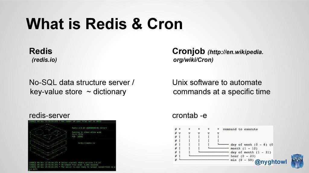 What is Redis & Cron Redis (redis.io) No-SQL da...