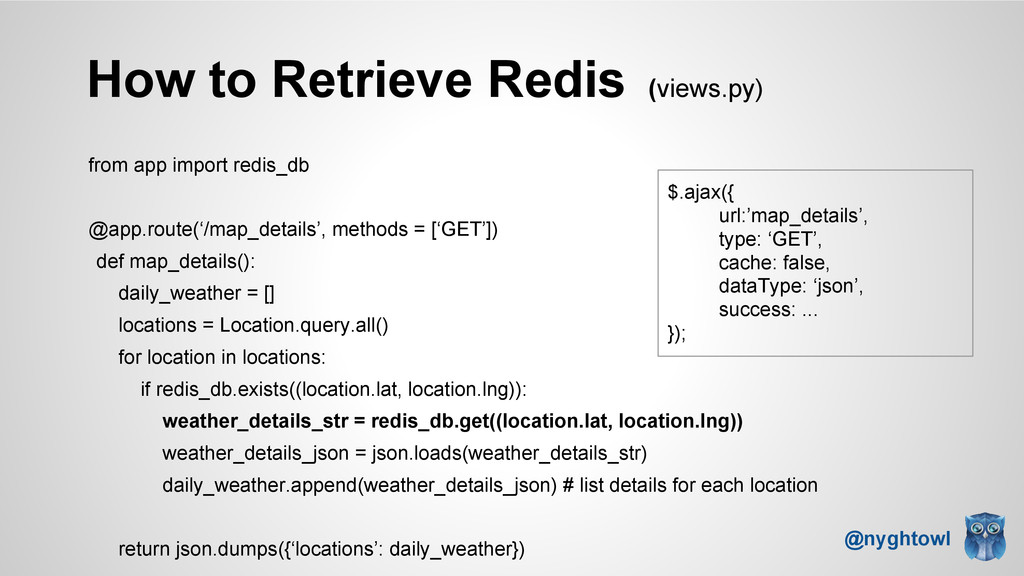 How to Retrieve Redis (views.py) @nyghtowl from...