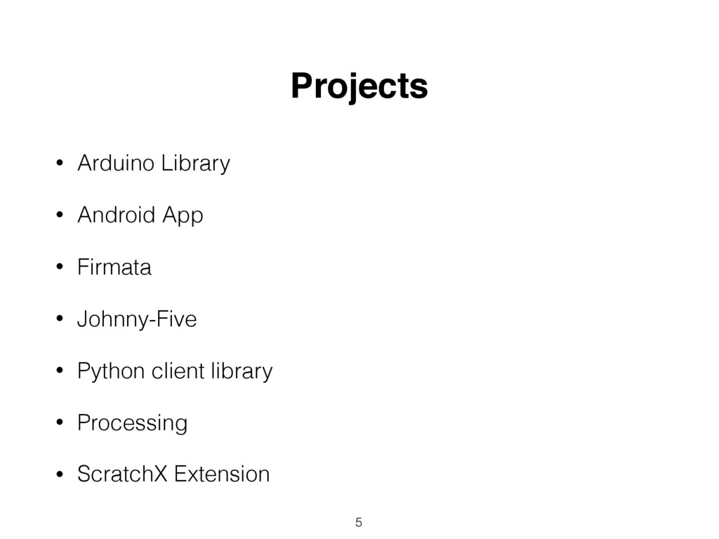 • Arduino Library • Android App • Firmata • Joh...