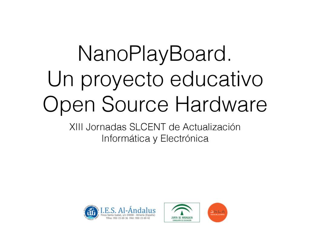 NanoPlayBoard. Un proyecto educativo Open Sourc...