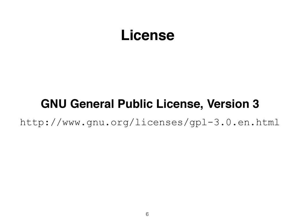 6 License GNU General Public License, Version 3...