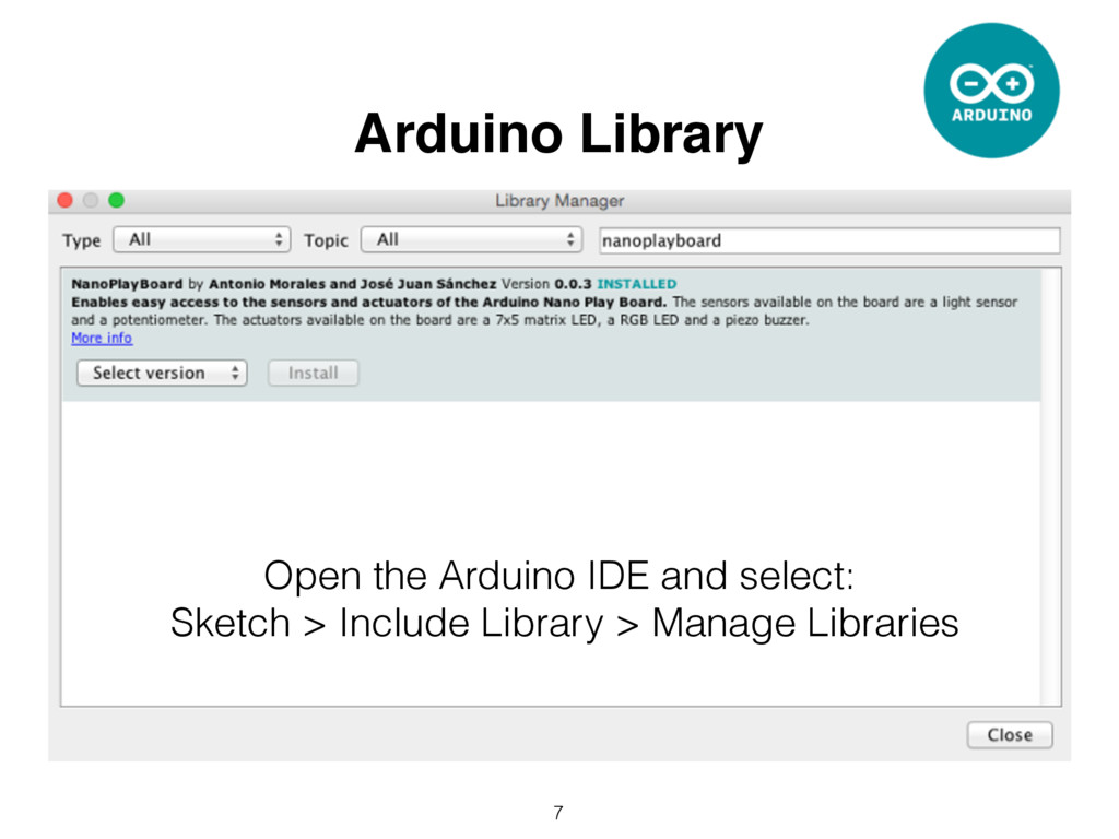 7 Arduino Library Open the Arduino IDE and sele...