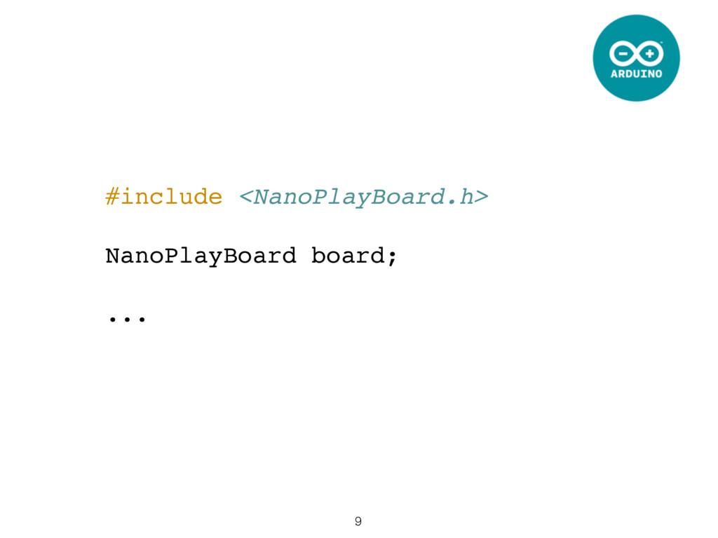 9 #include <NanoPlayBoard.h> NanoPlayBoard boar...
