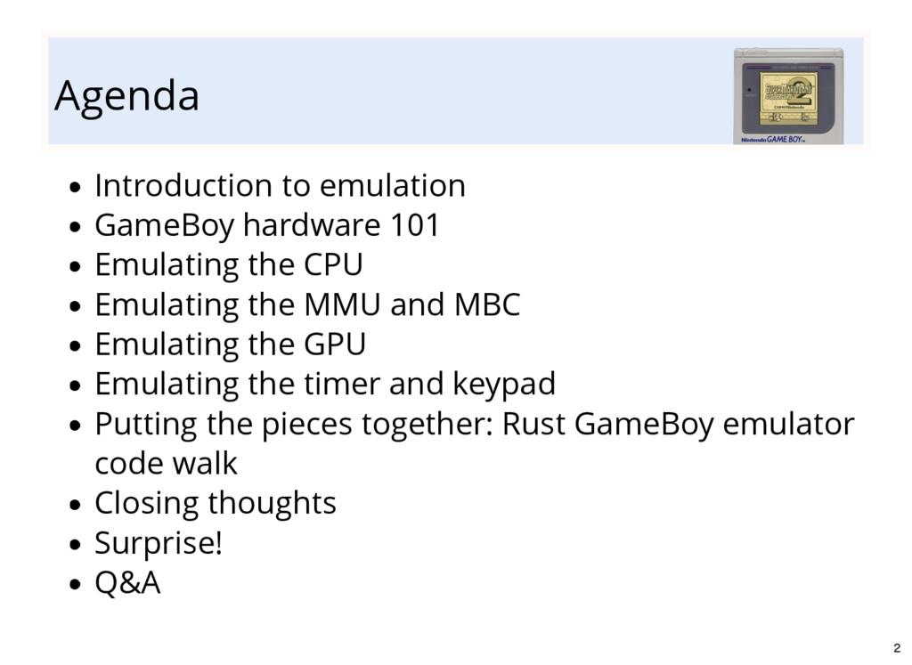 Agenda Introduction to emulation GameBoy hardwa...