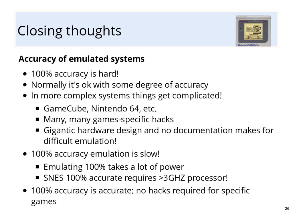 Closing thoughts Accuracy of emulated systems 1...