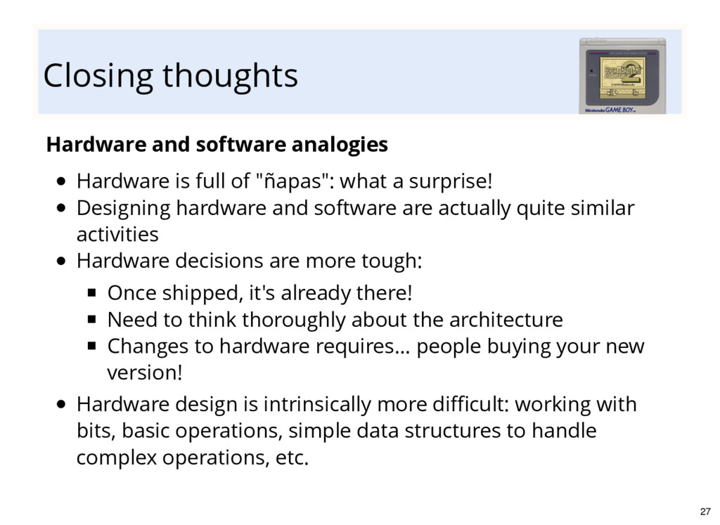 Closing thoughts Hardware and software analogie...