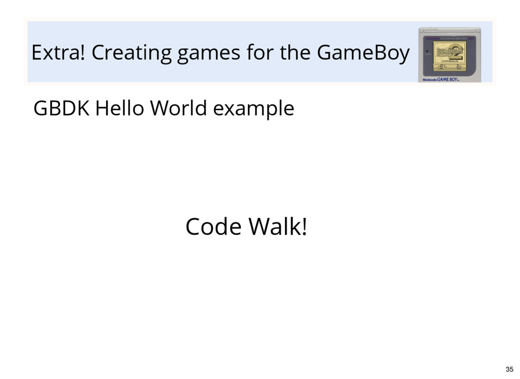 Extra! Creating games for the GameBoy GBDK Hell...