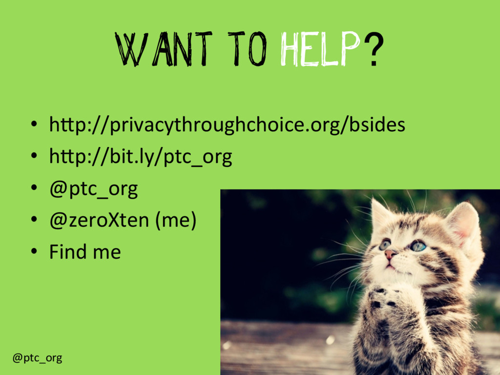 WANT TO HELP? •  hRp://privacythroughchoice.org...
