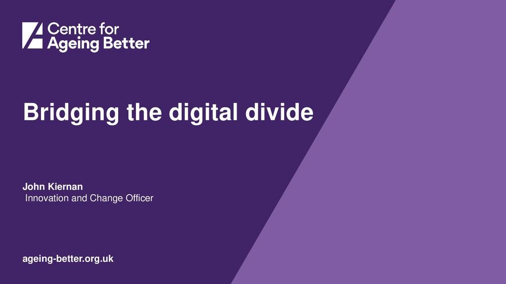 ageing-better.org.uk Bridging the digital divid...