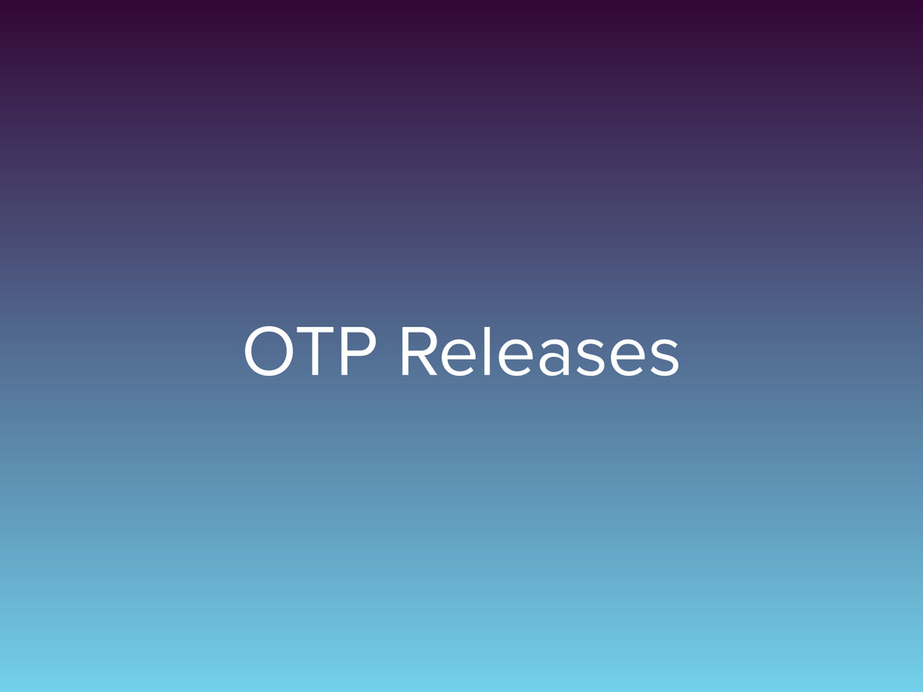 OTP Releases