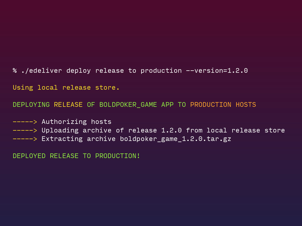 % ./edeliver deploy release to production --ver...