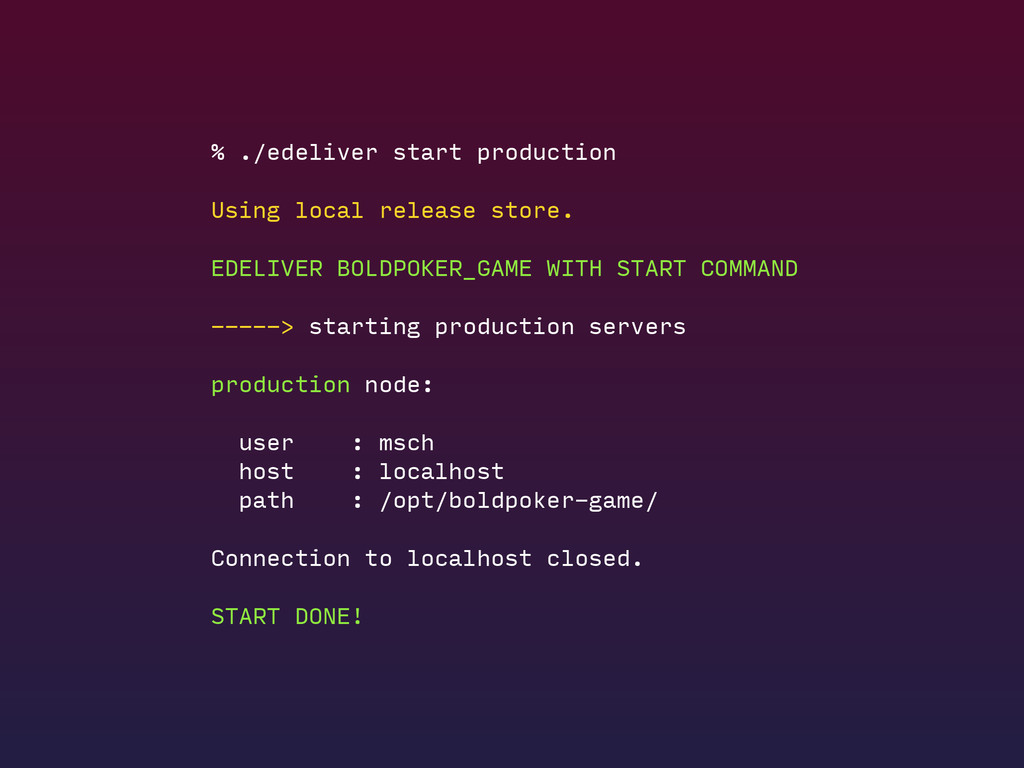 % ./edeliver start production Using local relea...