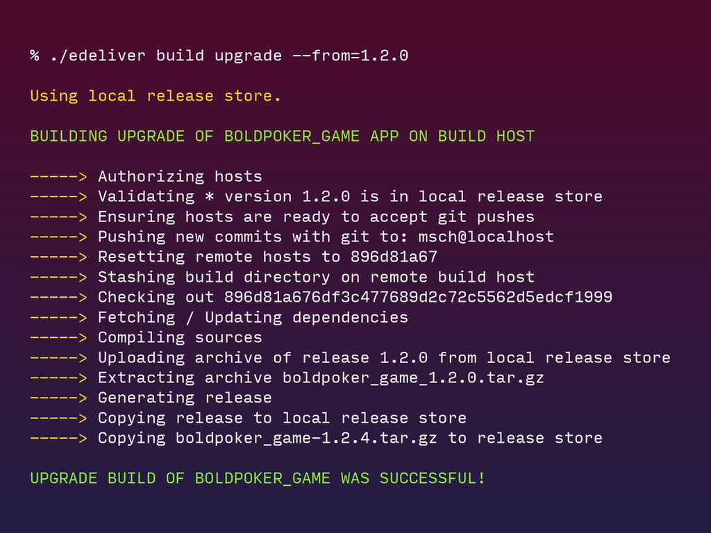 % ./edeliver build upgrade --from=1.2.0 Using l...