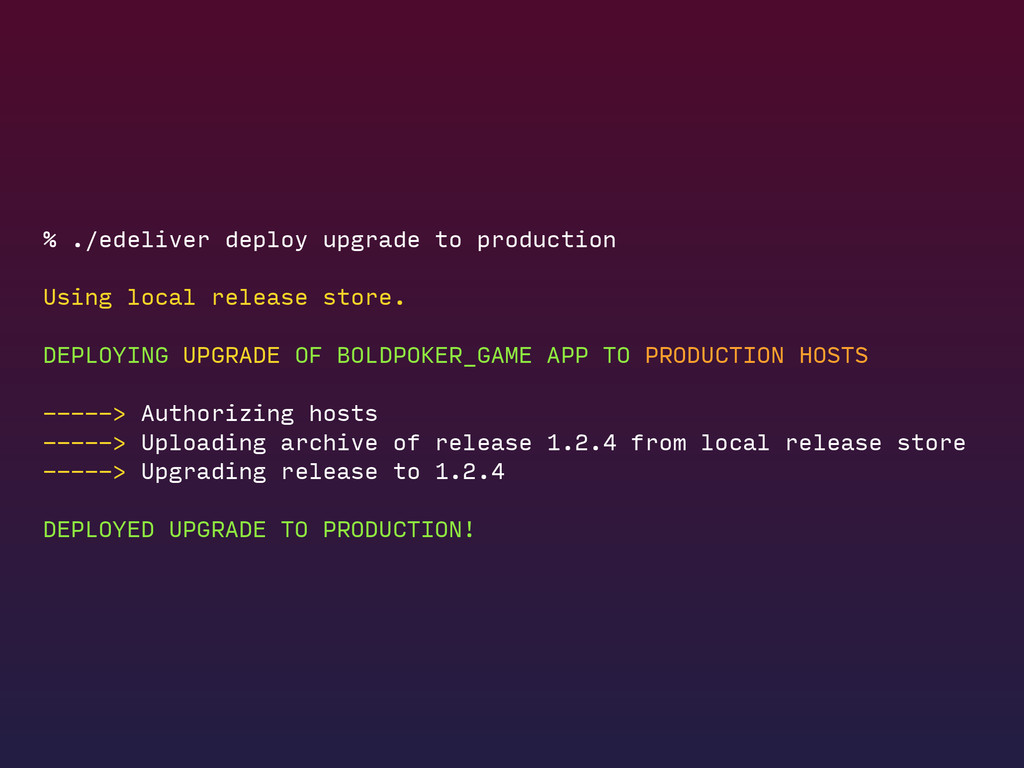 % ./edeliver deploy upgrade to production Using...