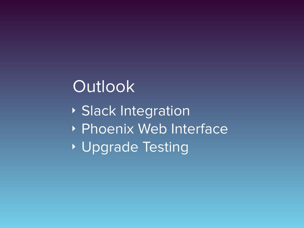 Outlook ‣ Slack Integration ‣ Phoenix Web Inter...