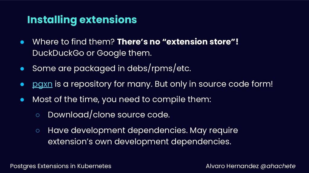 Postgres Extensions in Kubernetes Alvaro Hernan...