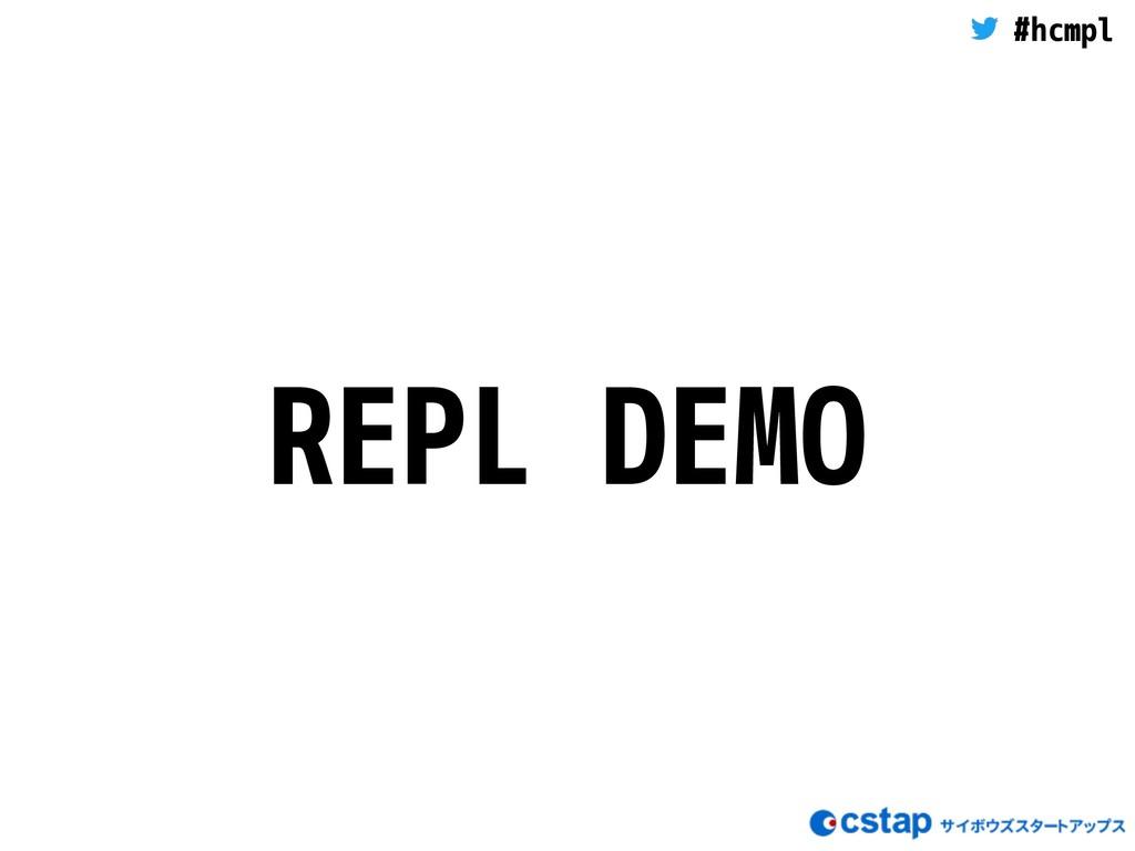 #hcmpl REPL DEMO