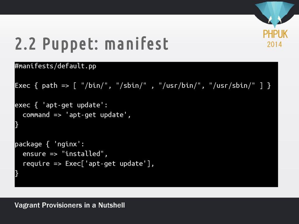 2.2 Puppet: manifest #manifests/default.pp Exec...