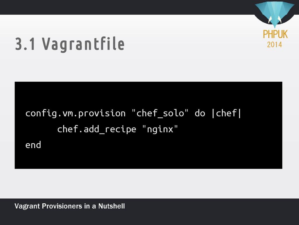 """3.1 Vagrantfile config.vm.provision """"chef_solo""""..."""