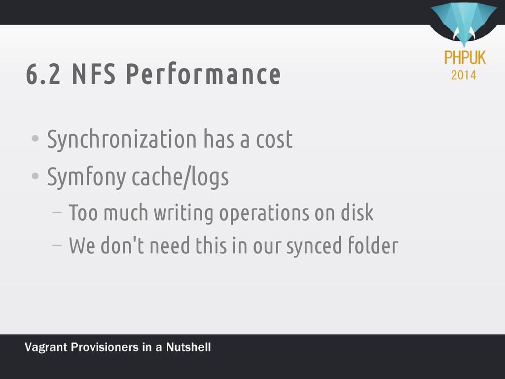 6.2 NFS Performance ● Synchronization has a cos...