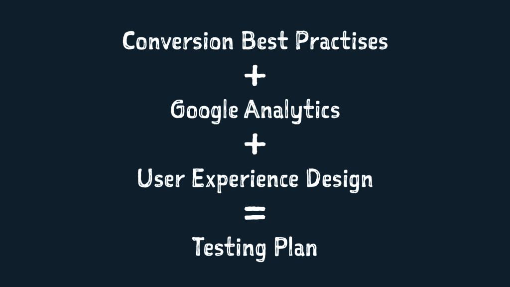 Conversion Best Practises + Google Analytics + ...
