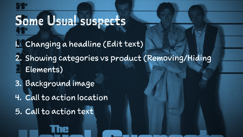 Some Usual suspects 1. Changing a headline (Edi...