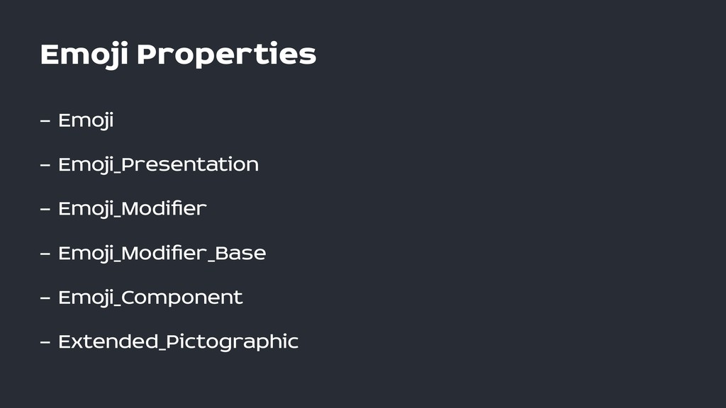 Emoji Properties — Emoji — Emoji_Presentation —...