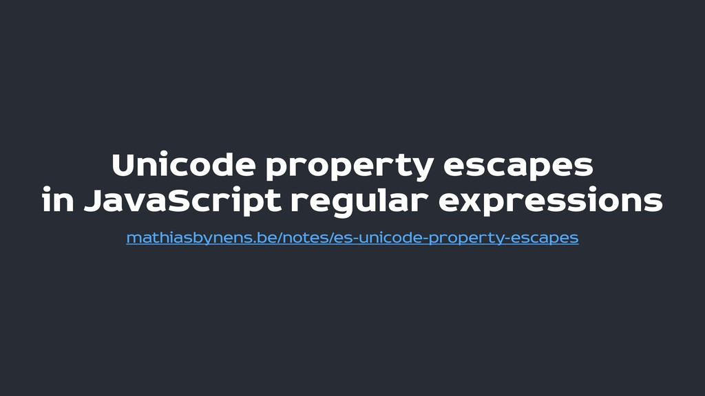 Unicode property escapes 