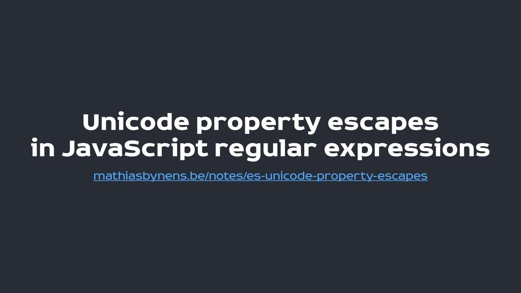 Unicode property escapes  in JavaScript regula...