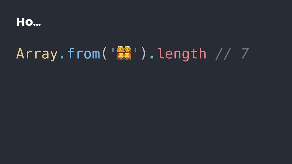Но… Array.from('.').length // 7