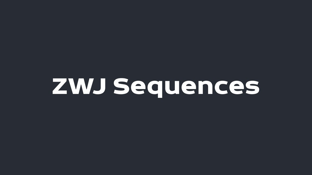 ZWJ Sequences