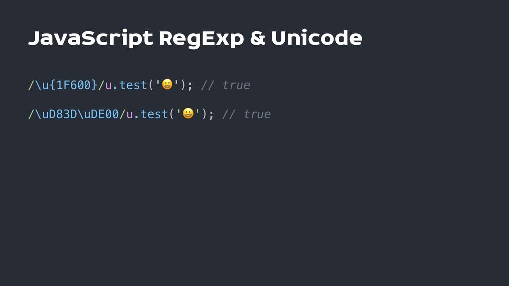 JavaScript RegExp & Unicode /\u{1F600}/u.test('...