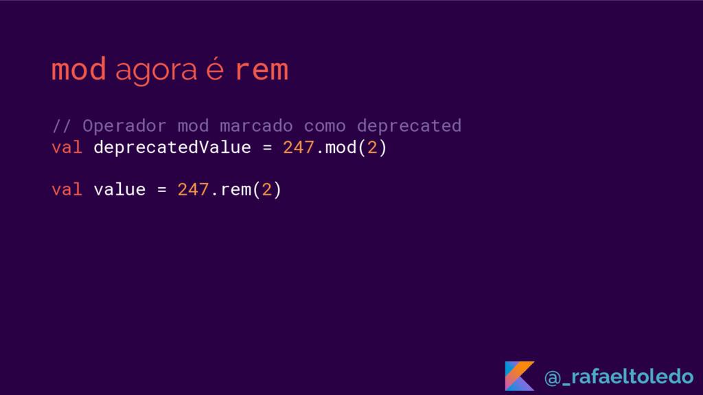 mod agora é rem // Operador mod marcado como de...