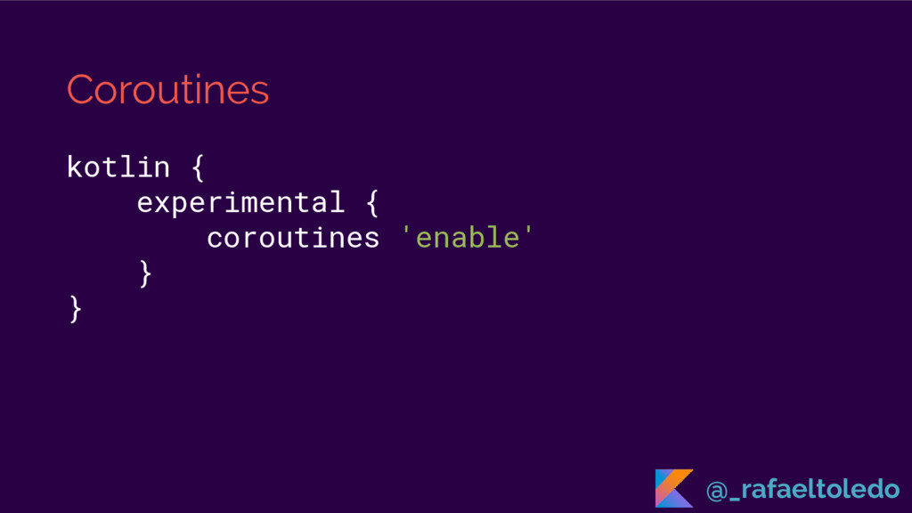 Coroutines kotlin { experimental { coroutines '...